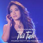 lien khuc tru tinh remix - phuong thuy, dao phi duong