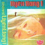 bang nhac uyen uong 1 (truoc 1975) - thanh lan