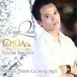 chua cua dan toc con (god of this city 2011) - hoang quan