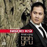 khat vong tinh yeu (2011) - ngoc ky