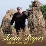 loi ve xom nho (single) - kevin rogers