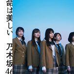 inochi wa utsukushii (type b) - nogizaka46