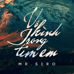 vo hinh trong tim em (single) - mr.siro