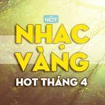 nhac vang hot nhat thang 4/2015 - v.a