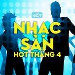 nhac san hot nhat thang 4/2015 - v.a