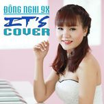 it's cover - dong nghi 9x