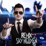 sky nguyen remix 2015 - sky nguyen