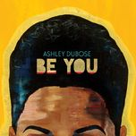 be you - ashley dubose