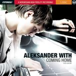 coming home - aleksander with