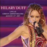 live at gibson amphitheatre - hilary duff