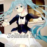 solitude (mini album) - hikage-p, hatsune miku