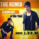 the remix - luu hung