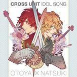 uta no prince-sama maji love revolutions cross unit idol song: otoya ittoki x natsuki shinomiya - takuma terashima, kishou taniyama