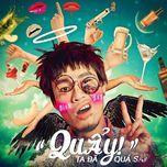 ta da qua say (single) - dinh huy