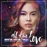 all the love - giang hong ngoc, duy anh, dj king lady
