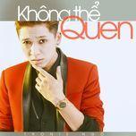 khong the quen (single) - tronie ngo
