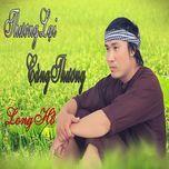 thuong lai cang thuong - long ho