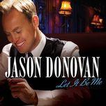 let it be me - jason donovan