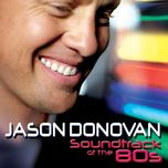 soundtrack of the 80's - jason donovan