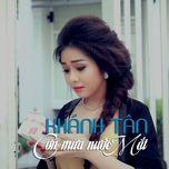 con mua nuoc mat (single) - khanh tan