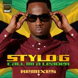 call mi a leader (remixes ep) - stylo g
