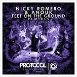 feet on the ground (remixes) - nicky romero, anouk