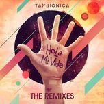 Nghe và tải nhạc Mp3 Hola Mi Vida (The Remixes EP) trực tuyến