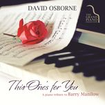 this one's for you a piano tribute to barry manilow - david osborne