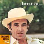 non, je n'ai rien oublie - original album 1971 (remastered 2014) - charles aznavour