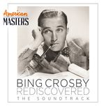 bing crosby rediscovered: the soundtrack (american masters version) - bing crosby