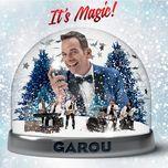 it's magic ! - garou