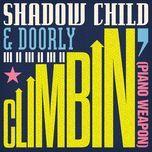 climbin' (piano weapon) (single) - shadow child, doorly