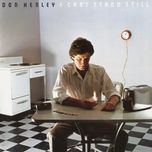 i can't stand still - don henley
