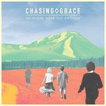 nowhere near old enough - chasing grace