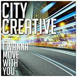 i wanna move with you (single) - city creative