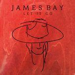 let it go (single) - james bay