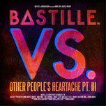 vs. (other people's heartache, pt. iii) - bastille