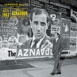 live au carnegie hall new york 1963 (remastered 2014) - charles aznavour