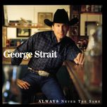 always never the same - george strait