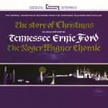 the story of christmas - roger wagner chorale, tennessee ernie ford