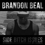 side bitch issues (single) - brandon beal