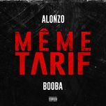 meme tarif (single) - alonzo, booba