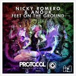 feet on the ground (flashmob dub) (single) - nicky romero, anouk