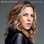 i'm not in love (single) - diana krall