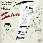 boston pops salutes astaire, kelly, garland - the boston pops orchestra, john williams