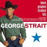latest greatest straitest hits - george strait
