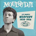 les annees mercury 1954 - 1956 - mouloudji