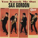 you knock me out - sax gordon