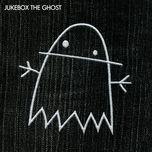 jukebox the ghost - jukebox the ghost