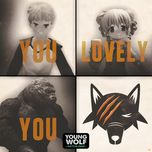 you lovely you (ywh version) (single) - young wolf hatchlings